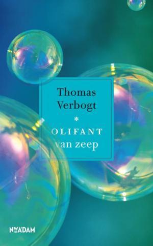Thomas Verbogt: Olifant van zeep  Nieuw Amsterdam; 144 pagina's; € 20,00
